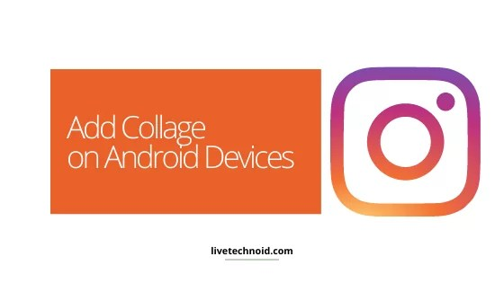 Add Collage on Android Devices