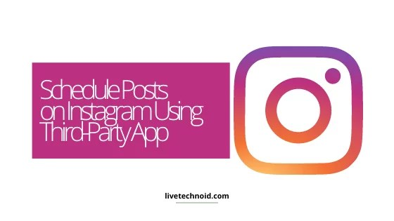 Schedule Posts on Instagram Using Third-Party App