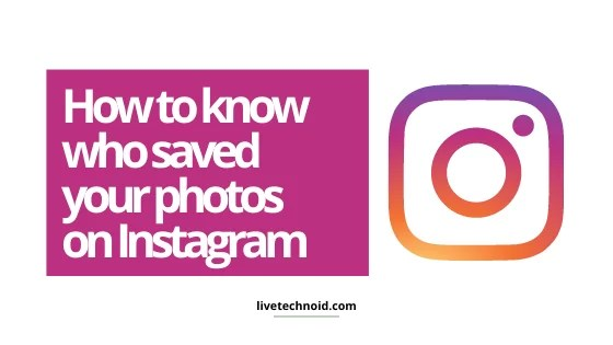 How to know who saved your photos on Instagram