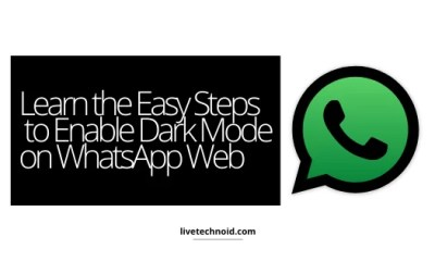 Learn the Easy Steps to Enable Dark Mode on WhatsApp Web