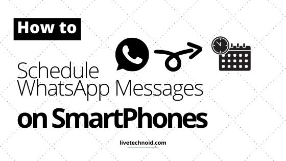 How to Schedule WhatsApp Messages on Smartphones