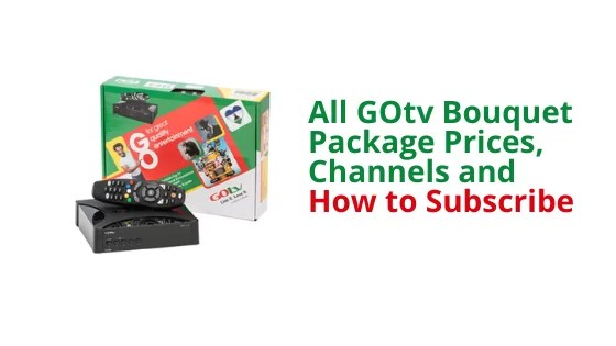 All GOtv Bouquet Package Prices, Channels and How to Subscribe