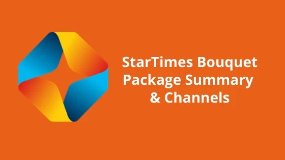 StarTimes Bouquet Package Summary & Channels