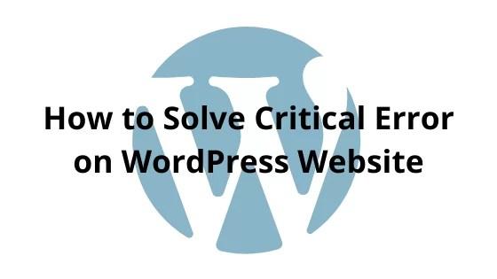 How to Solve Critical Error on WordPress Website