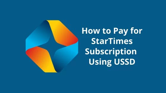 How to Pay for StarTimes Subscription from Using USSD