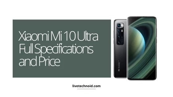 Xiaomi Mi 10 Ultra Full Specifications and Price
