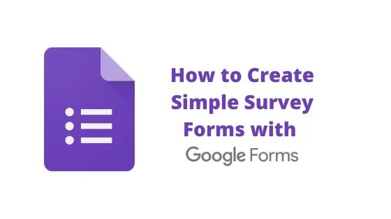 How to Create Simple Survey Forms with Google Forms