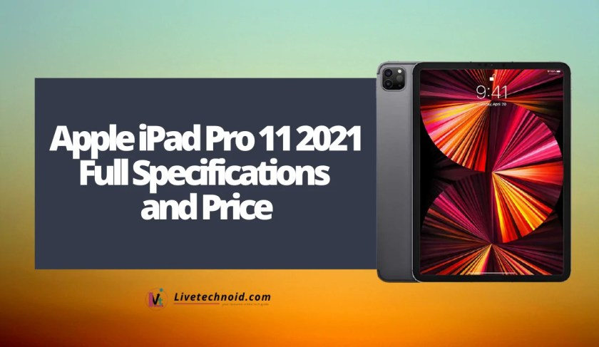 Apple iPad Pro 11 2021 Full Specifications and Price