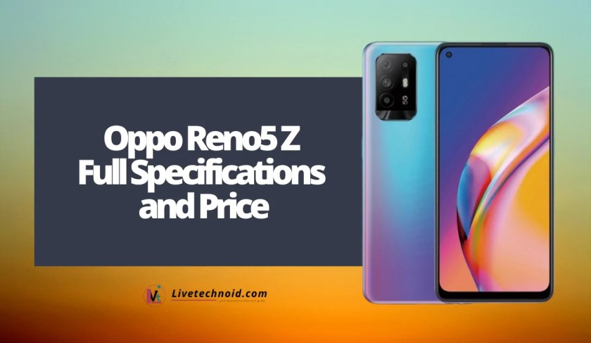 Oppo Reno5 Z Full Specifications and Price