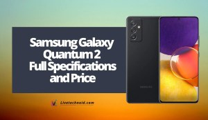 Samsung Galaxy Quantum 2 Full Specifications and Price