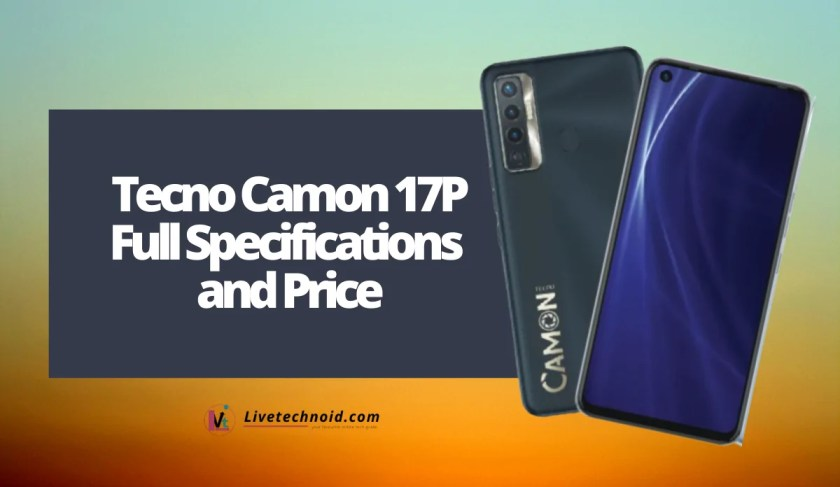 Tecno Camon 17P Full Specifications and Price