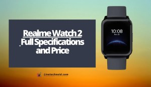 Realme Watch 2 Full Specifications and Price