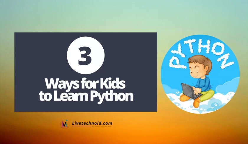 3 Ways for Kids to Learn Python