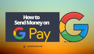 How to Send Money on Google Pay - Bank, Phone, UPI ID and QR