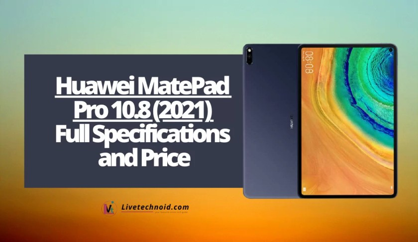 Huawei MatePad Pro 10.8 (2021) Full Specifications and Price