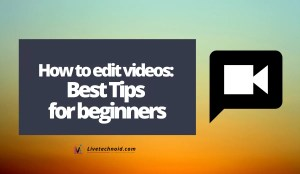 How to Edit Videos: Best Tips for Beginners