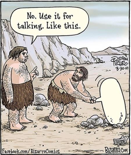 Serieruta från Bizarro. Två grottmän gör ett skämt om pratbubblor. Den ene använder en pratbubbla för att hacka  sten, men den andre påpekar att den är till för att prata i.