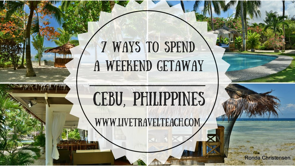 7 ways to spend a weekend getaway in Cebu, Philippines