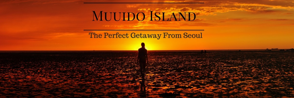 Muuido Island - The Perfect Getaway from Seoul