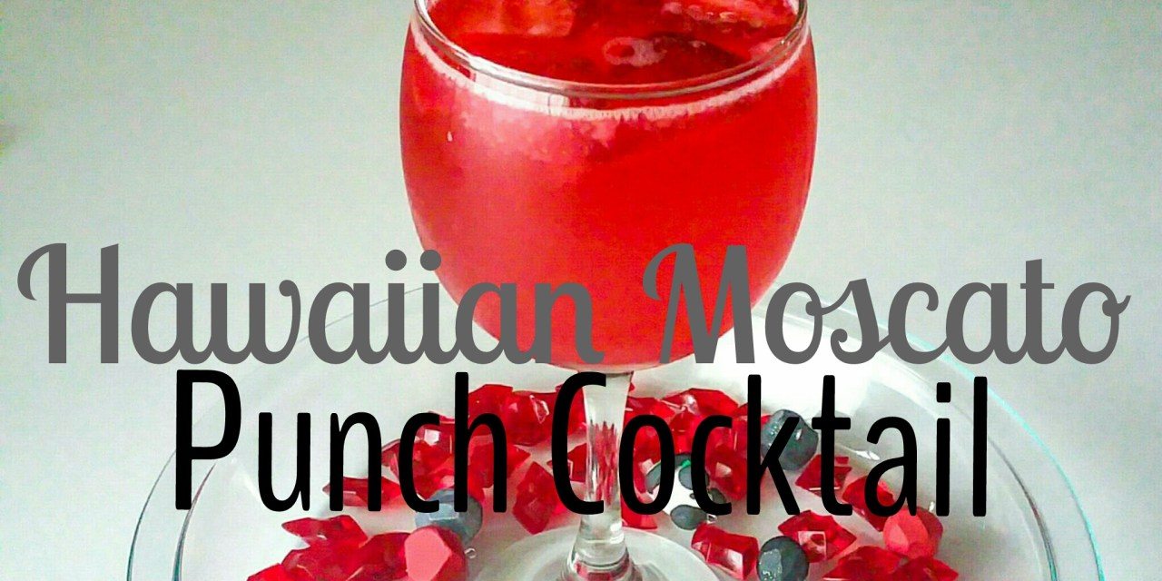 Tipsy Tuesday… Hawaiian Moscato Punch Cocktail Drink