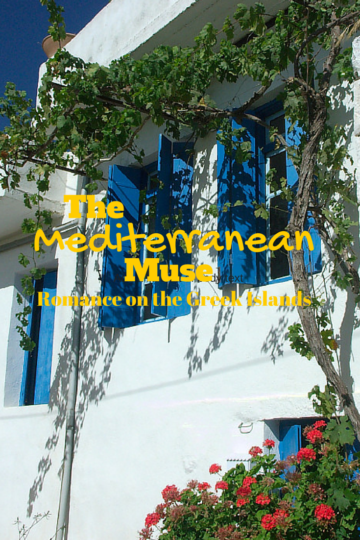 The Mediterranean Muse... Romance on the Greek Islands