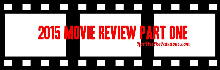 2015 Movie Review Part One