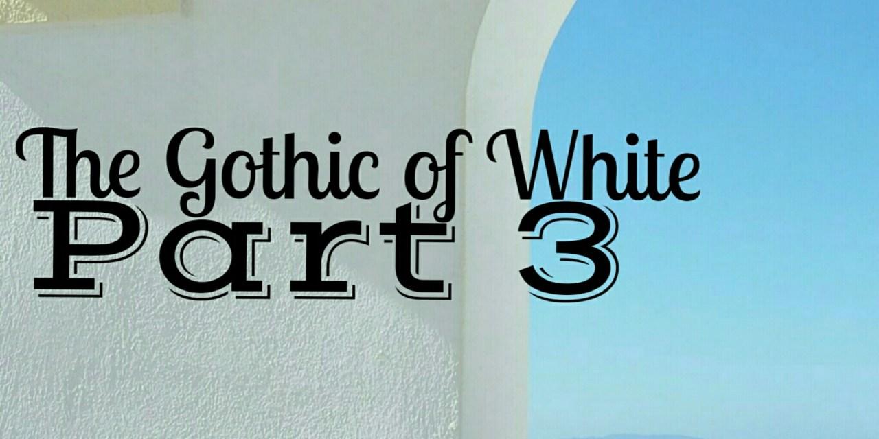 The Gothic of White Fashion Part 3