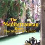The Mediterranean Muse… The Allure of Venice