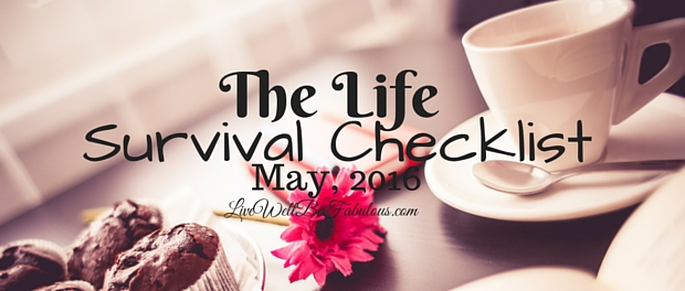 The Life Survival Checklist May 2016