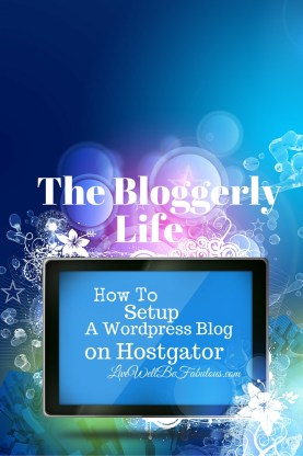 Bloggerly-Life-How-to-Setup-A-Wordpress-Blog-on-Hostgator-Pinterest-LiWBF