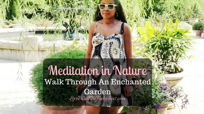 Meditation in Nature Walking Through Enchanted Gardens