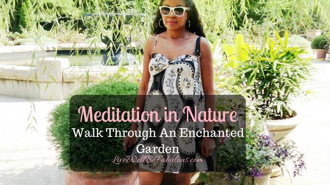 Meditation in Nature Walking Through Enchanted Gardens