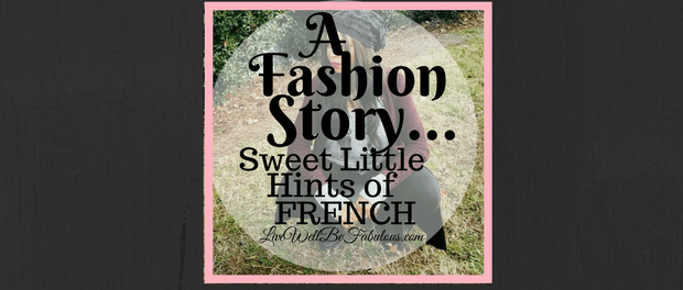 A Fashion Story Sweet Little Hints of French
