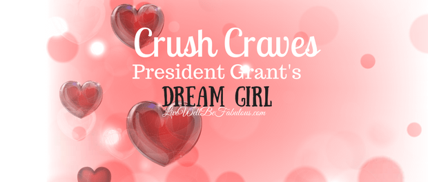 Crush Craves President Grant's Valentine's Day Dream Girl