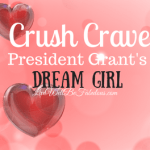 Crush Craves President Grant's Valentine's Day Dream Girl