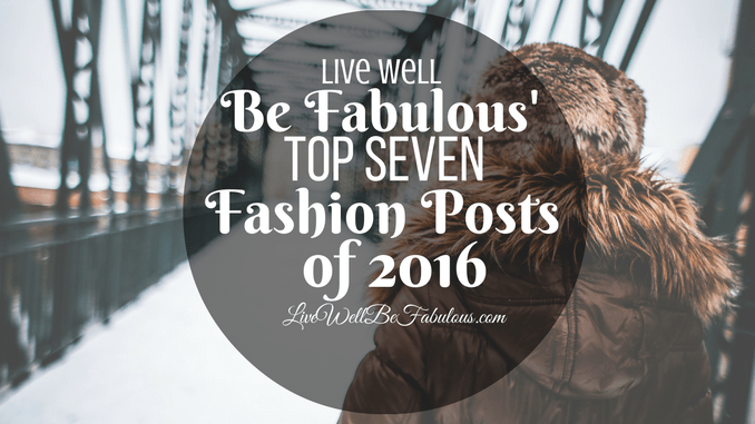 Live Well Be Fabulous's Top Seven Fashion Posts of 2016