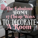 The Fabulous Home 17 Cheap Ways to Decorate A Room