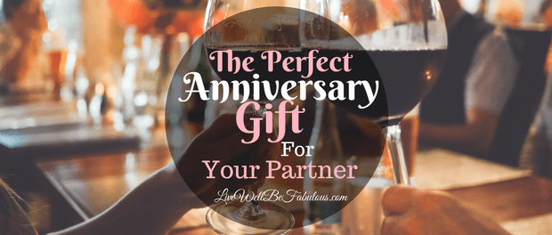 The Perfect Anniversary Gift For Your Partner