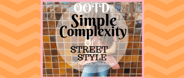 OOTD The Simple Complexity of Street Style