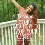 A Fashion Story SSDD How to Shop Your Closet