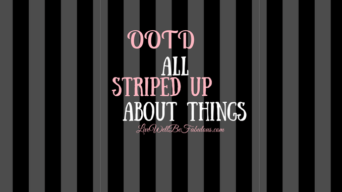 OOTD All Striped Up About Things Featuring Make Me Chic