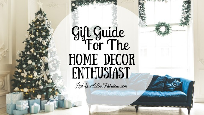 Affordable Gift Guide For The Home Decor Enthusiast Live Well Be