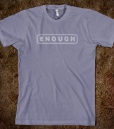 ENOUGH Campaign_Livewell Rockwell_t shirt design_american-apparel-unisex-fitted-tee.slate.w335h380z1