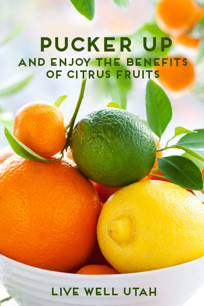 Pucker Up and Enjoy the Benefits of Citrus Fruit