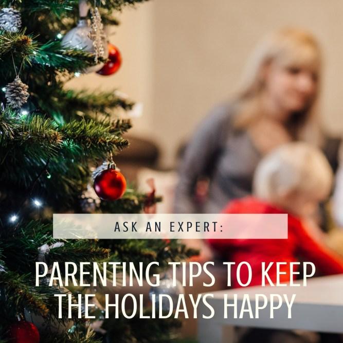 parenting tips holidays ask an expert