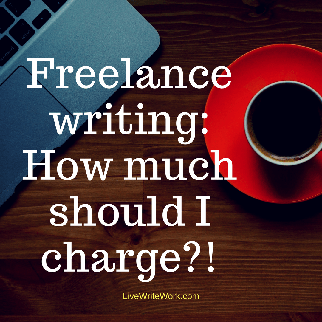 image states freelance writing: how much should I charge?