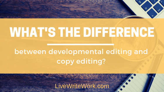 Image what's the difference between developmental editing and copy editing?