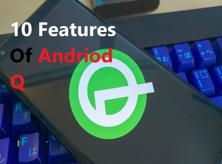 All these 10 features, Android Q