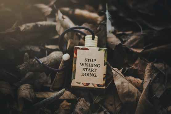 "picture ""stop wishing start doing"" reset your motivation"