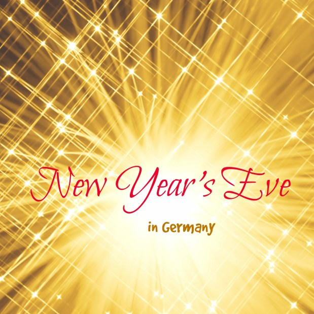 Celebrating New Year's Eve in Germany